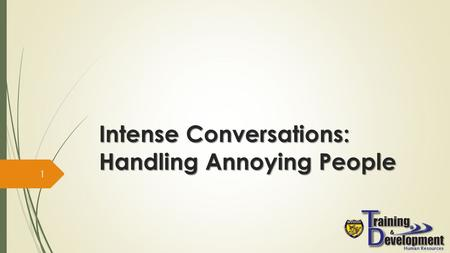 Intense Conversations: Handling Annoying People 1.