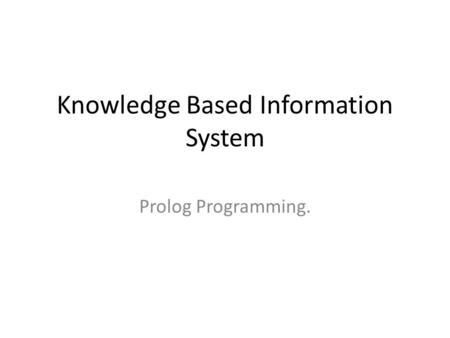 Knowledge Based Information System Prolog Programming.