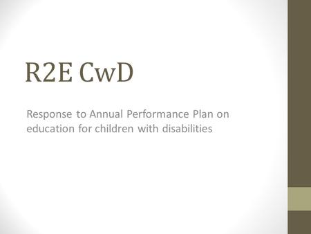 R2E CwD Response to Annual Performance Plan on education for children with disabilities.