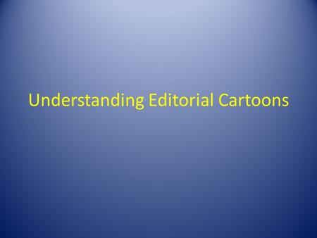 "Understanding Editorial Cartoons. How to Analyze a Political Cartoon Let you eyes ""float"" over the cartoon. Allow your mind and your eyes to naturally."