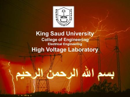 King Saud University College of Engineering Electrical Engineering High Voltage Laboratory.
