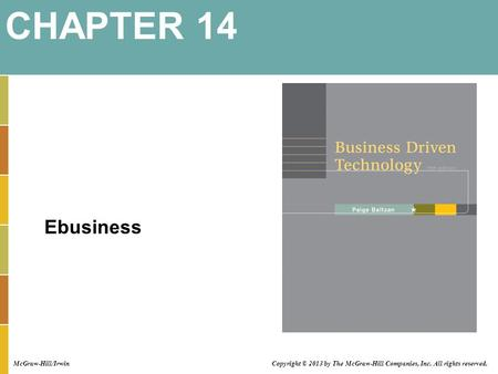 Ebusiness CHAPTER 14 McGraw-Hill/Irwin Copyright © 2013 by The McGraw-Hill Companies, Inc. All rights reserved.