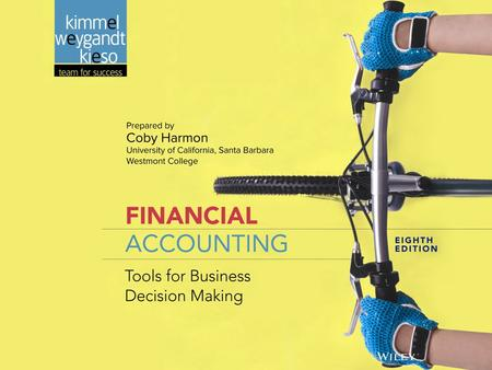 1-1. 1-2 Introduction to Financial Statements Kimmel ● Weygandt ● Kieso Financial Accounting, Eighth Edition 1.