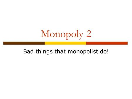 """are all monopolies bad A monopoly is an enterprise that is the only seller of a good or and all real economies will fall short of the ideal economy—a difference called """"market."""