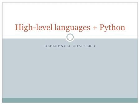 REFERENCE: CHAPTER 1 High-level languages + Python.