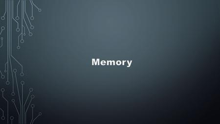 A memory is just like a human brain. It is used to store data and instructions. Computer memory is the storage space in computer where data is to be processed.