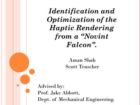 Identification and Optimization of the
