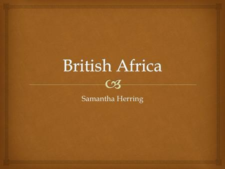 Samantha Herring.   In Egypt British rule had important political and economic effects.  The main interest of the British in Egypt was to keep control.