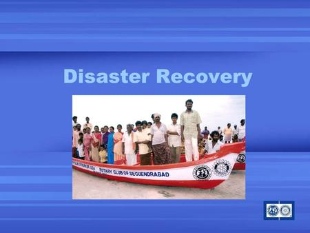 Disaster Recovery. What is Disaster Recovery? Financial contributions for specific disaster Funds used to rebuild communities.