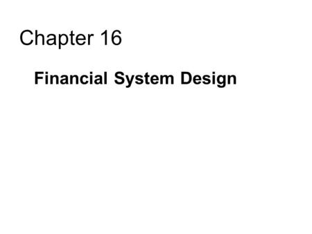 Chapter 16 Financial System Design. Learning Objectives Analyze the stockholder-lender and manager-stockholder conflicts Understand the different financial.