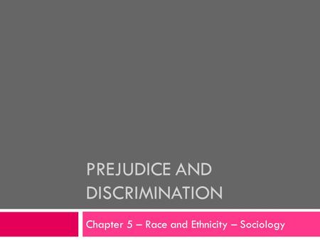 PREJUDICE AND DISCRIMINATION