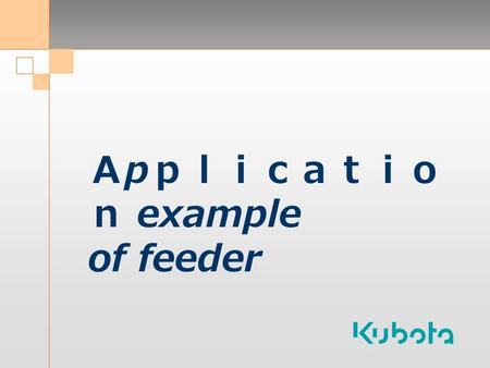 Application example of feeder