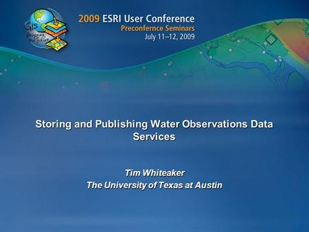 Storing and Publishing Water Observations Data Services Tim Whiteaker The University of Texas at Austin.