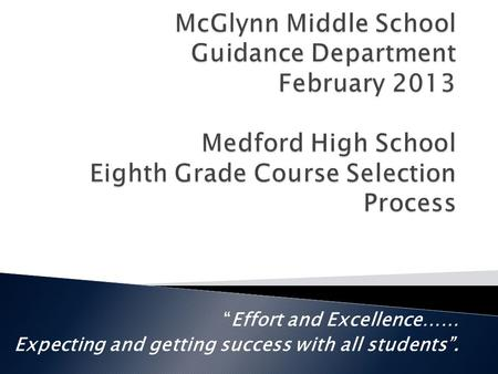 """Effort and Excellence…… Expecting and getting success with all students""."