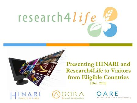 Title Presenting HINARI and Research4Life to Visitors from Eligible Countries [Dec. 2010]