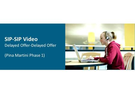 SIP-SIP Video Delayed Offer-Delayed Offer (Pina Martini Phase 1)