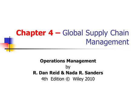 operation management 4th edition reid and sander sumary all chapters Ba2020 operations management reid/sanders 4th edition final thoughts on the course how have your views changed since completing the class what are several reasons you feel it's beneficial to use operations management.