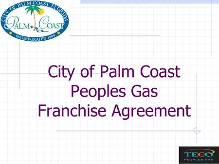 City of Palm Coast Peoples Gas Franchise Agreement.