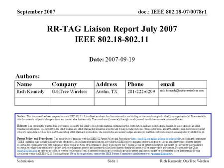 Doc.: IEEE 802.18-07/0078r1 Submission September 2007 Rich Kennedy, OakTree WirelessSlide 1 RR-TAG Liaison Report July 2007 IEEE 802.18-802.11 Notice: