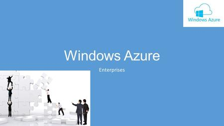 Windows Azure Enterprises. Table of contents Introduction and Cloud Platform Basics Azure infrastructure scenarios Scenarios for Custom Applications on.