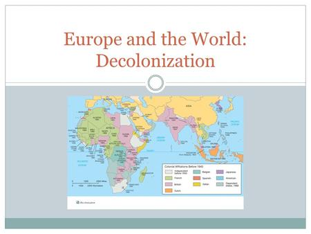 Europe and the World: Decolonization