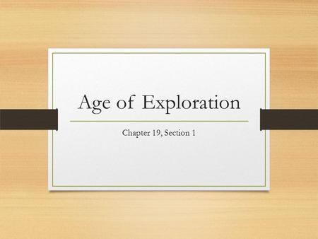 Age of Exploration Chapter 19, Section 1.
