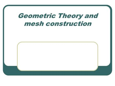 Geometric Theory and mesh construction. Vertices Vertices are found on 3D shapes. A vertex is a corner on a shape, you can use the vertex to change the.