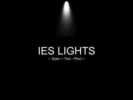 IES LIGHTS — Quan — Truc – Phuc —. Examples of light distribution Source: solidangle.com.