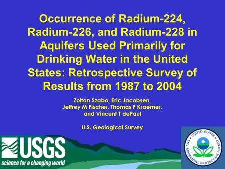 Occurrence of Radium-224, Radium-226, and Radium-228 in Aquifers Used Primarily for Drinking Water in the United States: Retrospective Survey of Results.