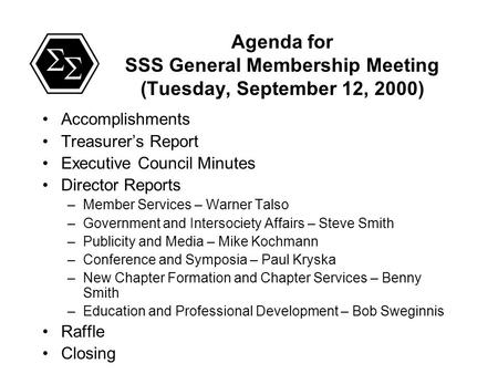 Agenda for SSS General Membership Meeting (Tuesday, September 12, 2000) Accomplishments Treasurer's Report Executive Council Minutes Director Reports –Member.