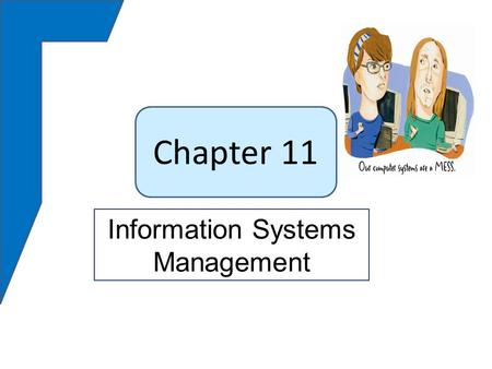 Chapter 11 Information Systems Management. Dee wanted to restrict access to blog –Easiest way was to put it on Emerson's server –Needed permission and.