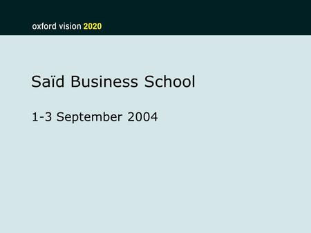 Saïd Business School 1-3 September 2004. Tobacco Working Group Learning from tobacco to address diet and nutrition more effectively Professor Martin McKee.