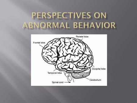  Those in the field of abnormal psychology study people's emotional, cognitive, and/or behavioral problems.  Abnormal behavior may be defined as behavior.