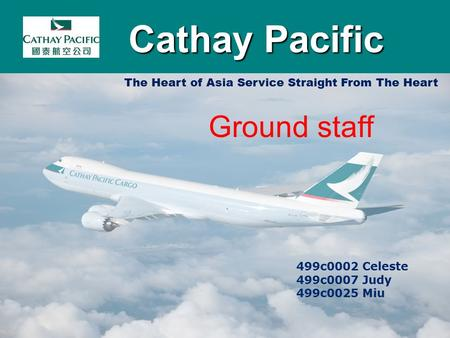 Cathay Pacific Cathay Pacific 499c0002 Celeste 499c0007 Judy 499c0025 Miu The Heart of Asia Service Straight From The Heart Ground staff.