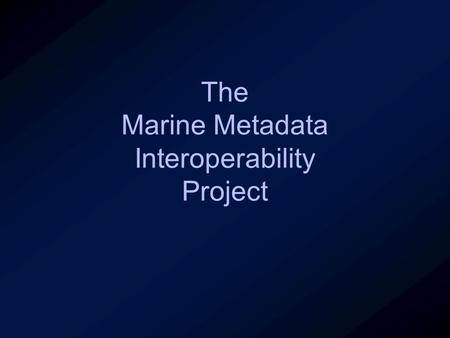 The Marine Metadata Interoperability Project. Lessons from WHOI.
