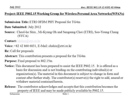 Doc.: IEEE 802.15-12-0332-02-004m SubmissionSlide 1 July 2012 Project: IEEE P802.15 Working Group for Wireless Personal Area Networks(WPANs) Submission.