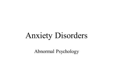 ap psychology anxiety disorders Disorders and treatment notes slides: disorders notes: disorders including anxiety and somatoform disorders, mood disorders the topic emphasizes descriptions of treatment modalities based on various orientations in psychology ap students in psychology should be able to do the.