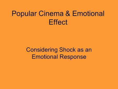 Popular Cinema & Emotional Effect Considering Shock as an Emotional Response.