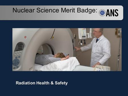 Radiation Health & Safety Nuclear Science Merit Badge: