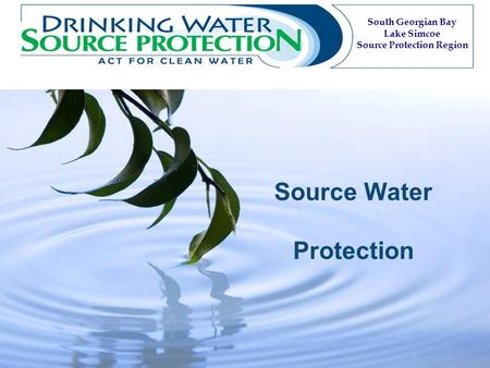 South Georgian Bay Lake Simcoe Source Protection Region Source Water Protection.