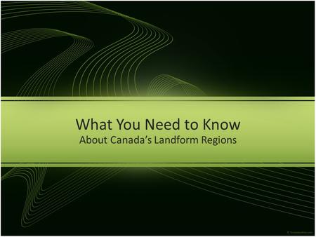 What You Need to Know About Canada's Landform Regions.