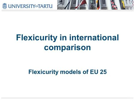 Flexicurity in international comparison Flexicurity models of EU 25.