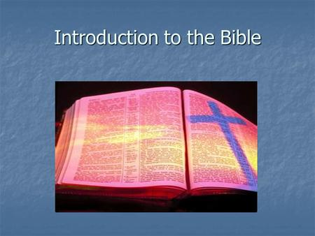 Introduction to the Bible. Four Principles Used in the Canonization of the Bible Observation – What does it say? Observation – What does it say? Interpretation.