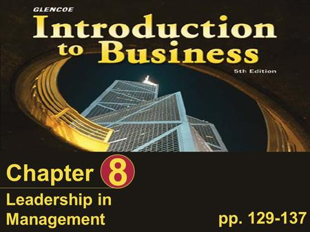 Chapter 8 Leadership in Management pp. 129-137 Chapter 8 - Leadership in ManagementSlide 2 Learning Objectives 1.Describe 1.Describe the difference between.