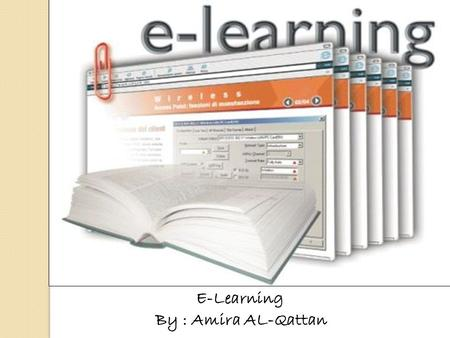 E-Learning By : Amira AL-Qattan E-Learning By : Amira AL-Qattan.