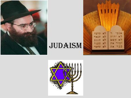 "JUDAISM. What is Judaism? Judaism is described the covenant between God and his people. Judaism as ""the living in the Jews of the past and with the Jews."