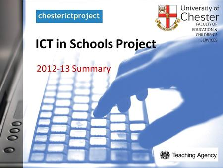 ICT in Schools Project 2012-13 Summary FACULTY OF EDUCATION & CHILDREN'S SERVICES.