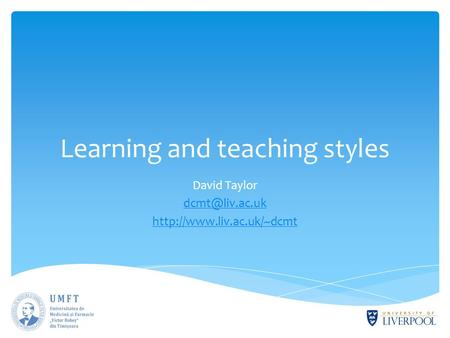 Learning and teaching styles David Taylor