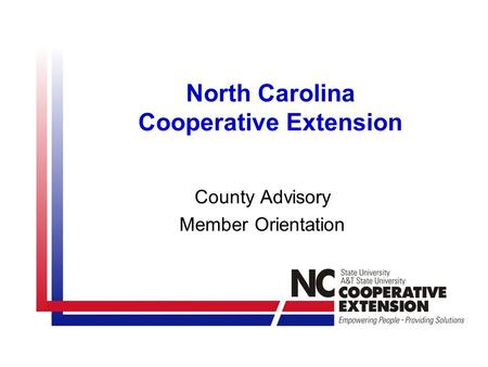 North Carolina Cooperative Extension County Advisory Member Orientation.