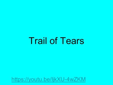 Trail of Tears https://youtu.be/IjkXU-4wZKM. Image 1 :